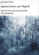Cover-Bild zu Aphorismen zur Physik (eBook) von Stiller, Joachim