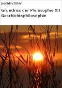 Cover-Bild zu Grundriss der Philosophie XII Geschichtsphilosophie (eBook) von Stiller, Joachim