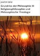 Cover-Bild zu Grundriss der Philosophie XI Religionsphilosophie und Philosophische Theologie (eBook) von Stiller, Joachim