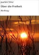 Cover-Bild zu Über die Freiheit (eBook) von Stiller, Joachim