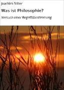 Cover-Bild zu Was ist Philosophie? (eBook) von Stiller, Joachim