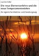 Cover-Bild zu Die neue Elementenlehre und die neue Temperamentenlehre (eBook) von Stiller, Joachim