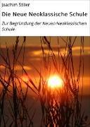 Cover-Bild zu Die Neue Neoklassische Schule (eBook) von Stiller, Joachim