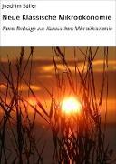 Cover-Bild zu Neue Klassische Mikroökonomie (eBook) von Stiller, Joachim