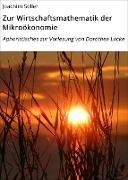 Cover-Bild zu Zur Wirtschaftsmathematik der Mikroökonomie (eBook) von Stiller, Joachim