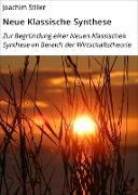 Cover-Bild zu Neue Klassische Synthese (eBook) von Stiller, Joachim