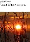 Cover-Bild zu Grundriss der Philosophie (eBook) von Stiller, Joachim