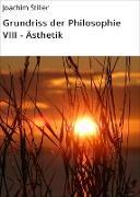 Cover-Bild zu Grundriss der Philosophie VIII - Ästhetik (eBook) von Stiller, Joachim