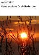 Cover-Bild zu Neue soziale Dreigliederung (eBook) von Stiller, Joachim