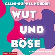 Cover-Bild zu Wut & Böse (Audio Download) von Hoeder, Ciani-Sophia