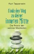 Cover-Bild zu Finde den Weg zu deiner inneren Mitte (eBook)