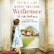 Cover-Bild zu Kinderklinik Weißensee - Jahre der Hoffnung (Die Kinderärztin 2) (Audio Download) von Blum, Antonia