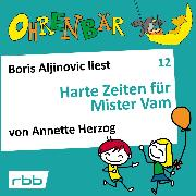 Cover-Bild zu Herzog, Annette: Ohrenbär - eine OHRENBÄR Geschichte, Folge 12: Harte Zeiten für Mr. Vam (Audio Download)