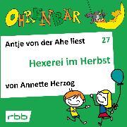 Cover-Bild zu Herzog, Annette: Ohrenbär - eine OHRENBÄR Geschichte, Folge 27: Hexerei im Herbst (Hörbuch mit Musik) (Audio Download)
