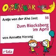 Cover-Bild zu Herzog, Annette: Ohrenbär - eine OHRENBÄR Geschichte, 4, Folge 38: Zum Blocksberg im April (Hörbuch mit Musik) (Audio Download)
