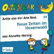 Cover-Bild zu Herzog, Annette: Ohrenbär - eine OHRENBÄR Geschichte, 4, Folge 39: Neue Zeiten im Hexenwald (Hörbuch mit Musik) (Audio Download)