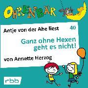 Cover-Bild zu Herzog, Annette: Ohrenbär - eine OHRENBÄR Geschichte, 4, Folge 40: Ganz ohne Hexen geht es nicht! (Hörbuch mit Musik) (Audio Download)