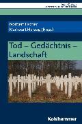 Cover-Bild zu Herzog, Markwart (Hrsg.): Tod - Gedächtnis - Landschaft (eBook)