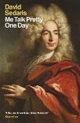 Cover-Bild zu Sedaris, David: Me Talk Pretty One Day (eBook)