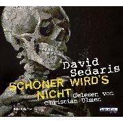 Cover-Bild zu Sedaris, David: Schöner wird`s nicht (Audio Download)