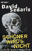 Cover-Bild zu Sedaris, David: Schöner wird's nicht (eBook)