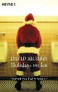 Cover-Bild zu Sedaris, David: Holidays on Ice (eBook)