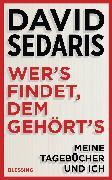Cover-Bild zu Sedaris, David: Wer's findet, dem gehört's (eBook)
