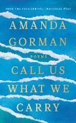 Cover-Bild zu Call Us What We Carry (eBook) von Gorman, Amanda