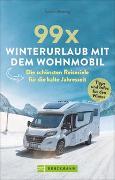 Cover-Bild zu 99 x Winterurlaub mit dem Wohnmobil