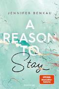 Cover-Bild zu A Reason To Stay - Liverpool-Reihe 1 von Benkau, Jennifer