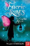 Cover-Bild zu Faerie Tribes: The Crystal Mirror (eBook) von Harrison, Paula