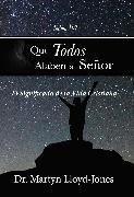 Cover-Bild zu Que todos alaben al Señor (eBook) von Lloyd-Jones, Martyn