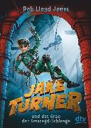 Cover-Bild zu Jake Turner und das Grab der Smaragdschlange (eBook) von Jones, Rob Lloyd