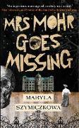 Cover-Bild zu Mrs Mohr Goes Missing (eBook) von Szymiczkowa, Maryla