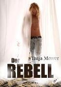 Cover-Bild zu Tanja, Meurer: Der Rebell (eBook)