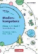 Cover-Bild zu Medienkompetenz Schritt für Schritt - Grundschule, Band 2, Smartphone, Tablets, Blogs, Coding, Eine Reise durch die digitale Galaxie, Kopiervorlagen von Bülow, Sandra