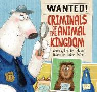 Cover-Bild zu Wanted! Criminals Of The Animal Kingdom von Tekavec, Heather