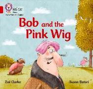 Cover-Bild zu Bob and the Pink Wig von Clarke, Zoe