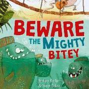 Cover-Bild zu Beware the Mighty Bitey von Pindar, Heather