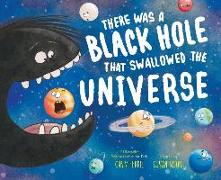 Cover-Bild zu There Was a Black Hole That Swallowed the Universe von Ferrie, Chris