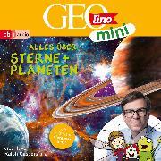 Cover-Bild zu GEOLINO MINI: Alles über Sterne und Planeten (4) (Audio Download) von Versch, Oliver