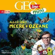 Cover-Bild zu GEOLINO MINI: Alles über Meere und Ozeane (5) (Audio Download) von Versch, Oliver