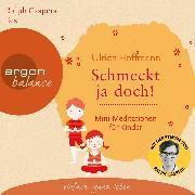 Cover-Bild zu Schmeckt ja doch! - Mini-Meditationen für Kinder (Autorisierte Lesefassung) (Audio Download) von Hoffmann, Ulrich