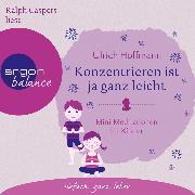 Cover-Bild zu Konzentrieren ist ja ganz leicht - Mini-Meditationen für Kinder (Autorisierte Lesefassung mit Musik) (Audio Download) von Hoffmann, Ulrich