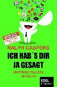 Cover-Bild zu Ich hab´s dir ja gesagt (eBook) von Caspers, Ralph