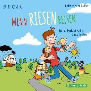 Cover-Bild zu Wenn Riesen reisen (Audio Download) von Caspers, Ralph