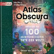 Cover-Bild zu Atlas Obscura Kids Edition (Audio Download) von Thuras, Dylan