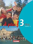 Cover-Bild zu À plus !, Ausgabe 2004, Band 3, Schülerbuch - Lehrerfassung von Gregor, Gertraud