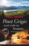 Cover-Bild zu Pinot Grigio stand nicht im Testament von Grote, Paul