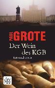 Cover-Bild zu Der Wein des KGB (eBook) von Grote, Paul